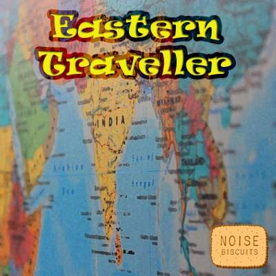Noisebiscuits - Eastern Traveller